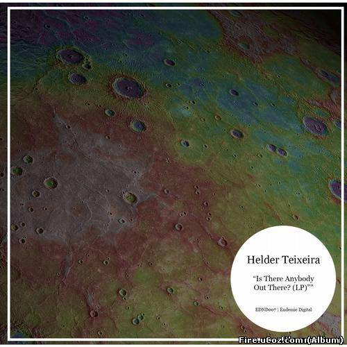 Helder Teixeira - Is There Anybody Out There LP (2013)